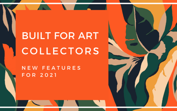 Built for Art Collectors: New Features for 2021