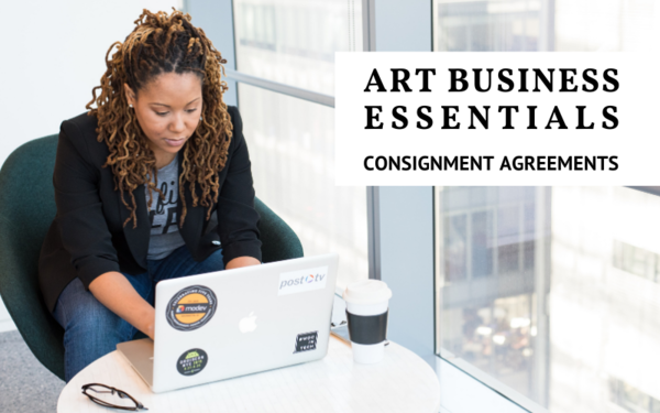 Art Business Essentials: Consignment Agreements for Artists