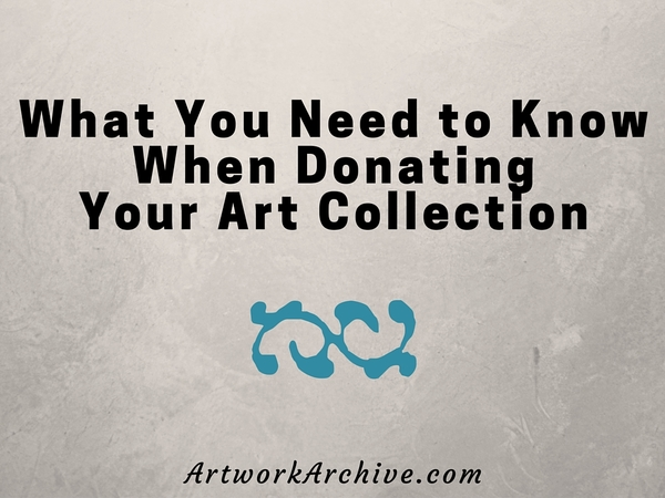 What You Need to Know When Donating Your Art Collection