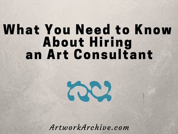 What You Need to Know About Hiring an Art Consultant