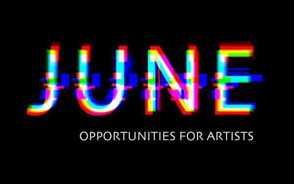 Monthly Art Opportunities: The Best Grants, Residencies & Calls in June