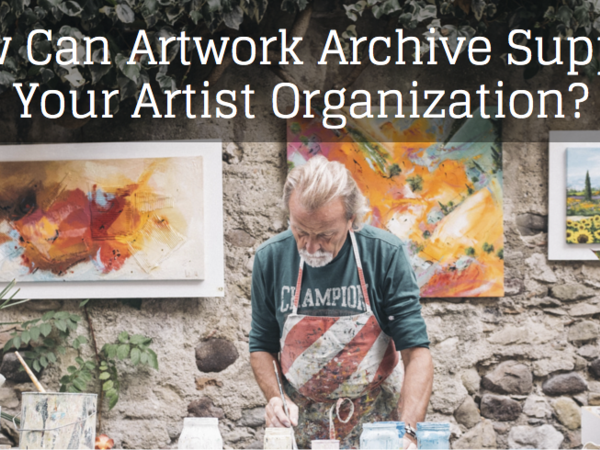 How Can Artwork Archive Support Your Artist Organization?