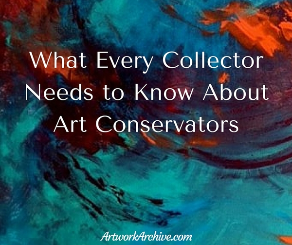 What Every Collector Needs to Know About Art Conservators