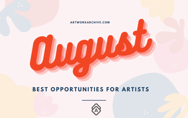 The Best Opportunities for Artists in August 2021