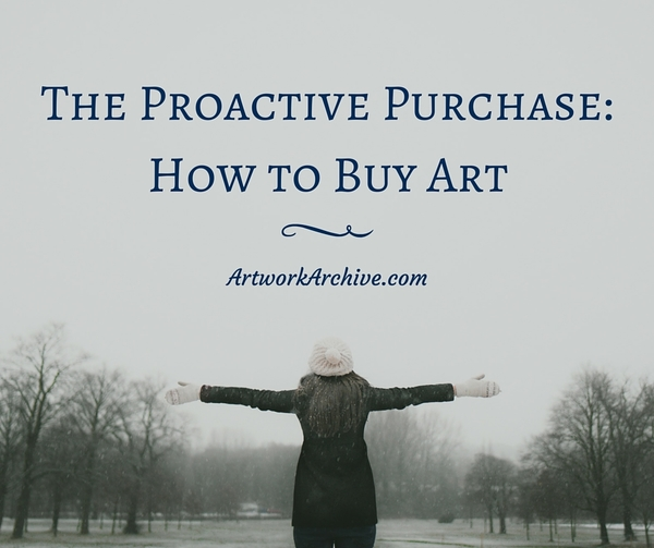 The Proactive Purchase: How to Buy Art