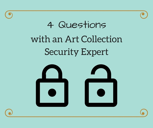 4 Questions with an Art Collection Security Expert