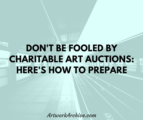 Don't Be Fooled by Charitable Art Auctions: Here's How to Prepare