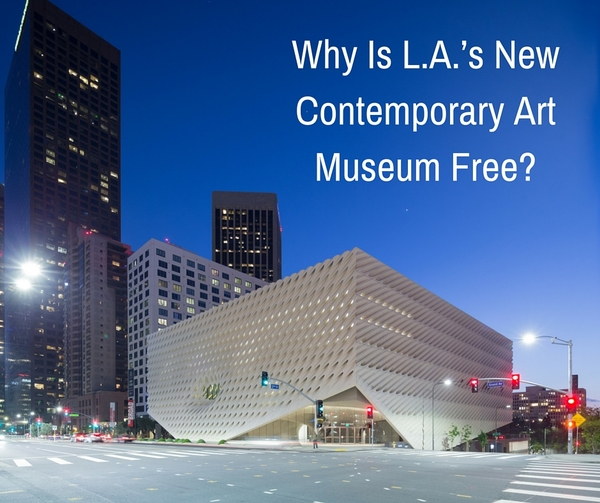 Why Is L.A.'s New Contemporary Art Museum Free?
