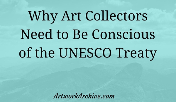 What Art Collectors Need to Know About the UNESCO Treaty
