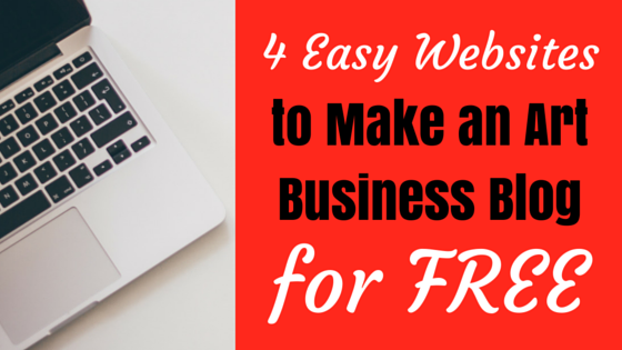 4 Easy Websites to Make an Art Business Blog for Free