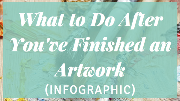 What Should You Do When You've Finished an Artwork?