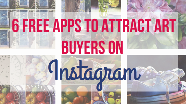 6 Free Apps to Attract Art Buyers on Instagram