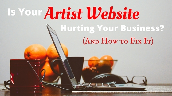 Is Your Artist Website Hurting Your Business? (And How to Fix It)