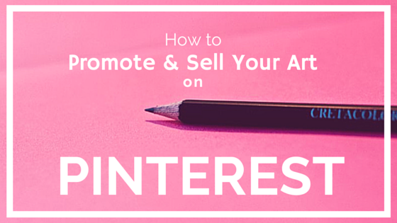 How to Promote and Sell Your Art on Pinterest