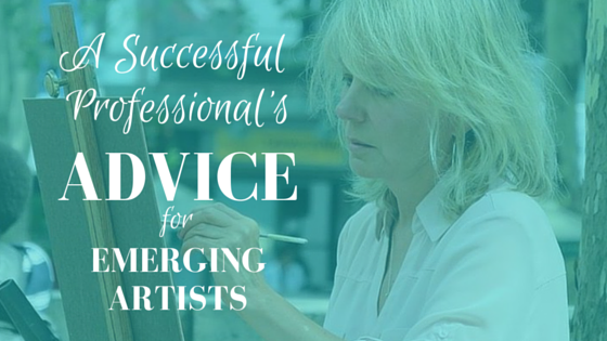 A Successful Professional's Advice for Emerging Artists