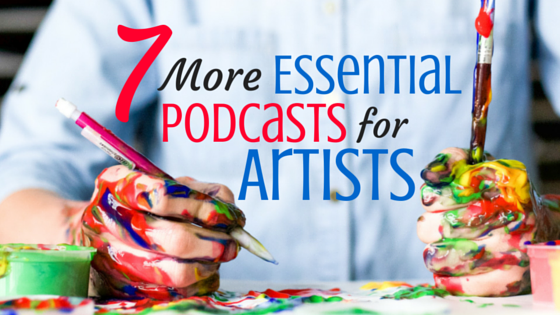 7 More Essential Podcasts for Artists