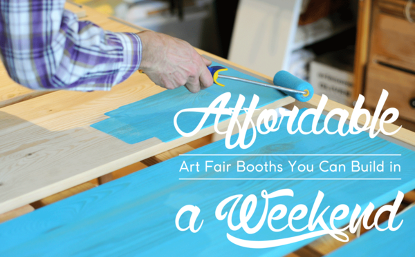 Affordable Art Fair Booths You Can Build in a Weekend