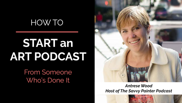 How to Start an Art Podcast from Someone Who's Done It