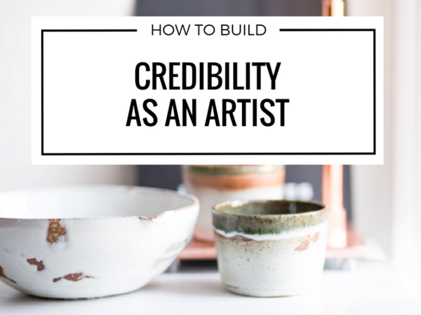 How to Build Credibility as an Artist