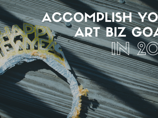 How to Actually Accomplish Your Art Biz Goals This Year