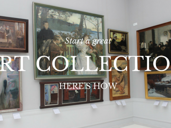 What You Need to Know to Start a Great Art Collection