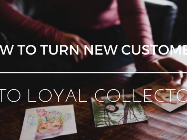 How to Turn New Customers into Loyal Collectors