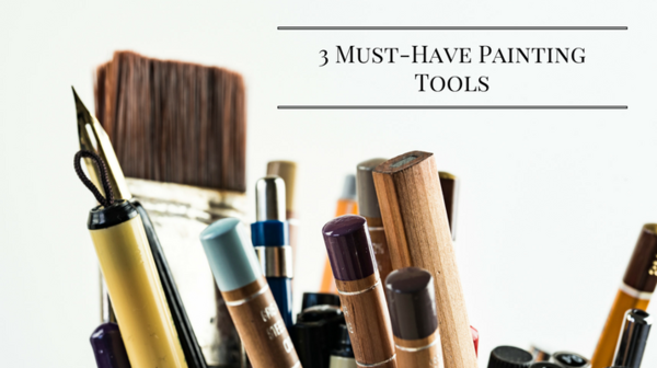 We Asked You: What Are Your 3 Must-Have Painting Tools?