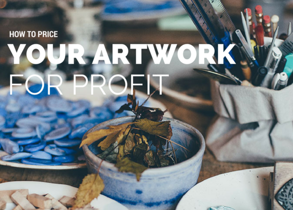 How to Price Your Artwork for Profit
