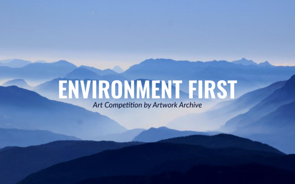 Environment First | Art Competition by Artwork Archive
