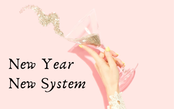 Forget New Year's Resolutions—You Need a New  Year's System