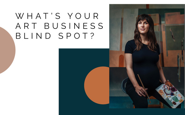 What's Your Art Business Blind Spot?