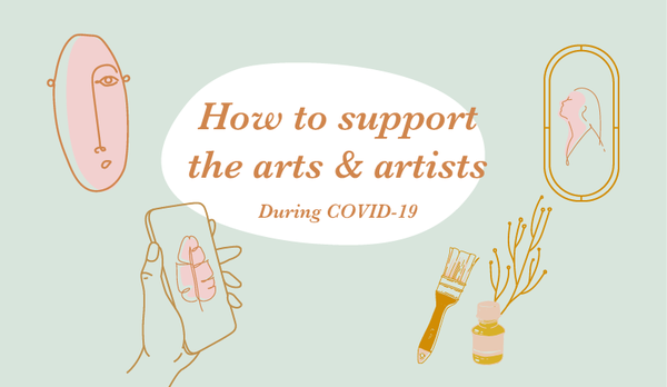 How to Support Artists and the Arts During COVID-19