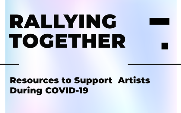 Webinar   |  Rallying Together: Resources to Support Artists During COVID-19
