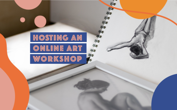 How to Host an Online Art Workshop