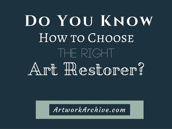 Do You Know How to Choose the Right Art Restorer?