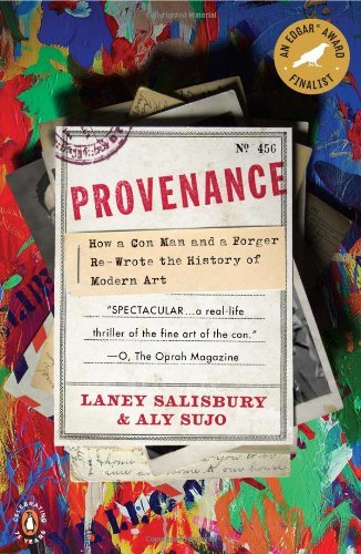 Provenance: How a Con Man and a Forger Rewrote the History of Modern Art book cover